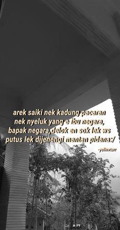 Quotes Lucu, Quotes Galau, Jokes Quotes, Qoutes, Life Quotes, Memes, Snap Quotes, Javanese, Reminder Quotes