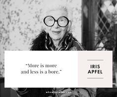 Iris Apfel. #WWWQuotesToLiveBy