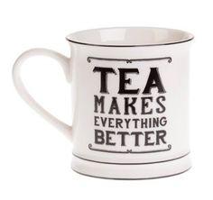 Sass & Belle Tea Makes Everything Better Mug | Tea Mug
