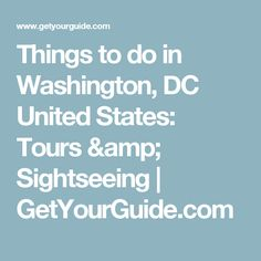 Things to do in Washington, DC United States: Tours & Sightseeing | GetYourGuide.com