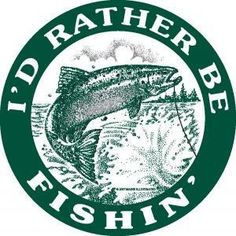 Anytime. Unless I'm already fishing