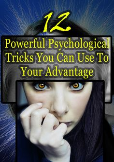 12 Powerful Psychological Tricks You Can Use To Your Advantage