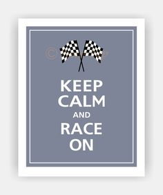 Keep Calm and RACE ON Car Racing Flags Print 11x14 (Color featured: Cadet Blue--over 700 colors to choose from) on Etsy, $14.95