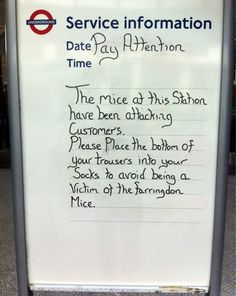 Beware of the Mice ! The warning on the offical TfL notice was spotted at Farringdon Station in London British Things, British Humor, London Transport, Transport News, Transport Posters, Mind The Gap, London Underground, Underground Tube, Funny Signs