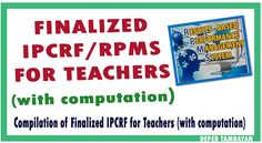 Compilation of Finalized IPCRF - RPMS for Teachers with complete 4 parts Math Fractions, Bulletin Board, Ph, Horse, Teacher, Windows, Education, Cover, Painting