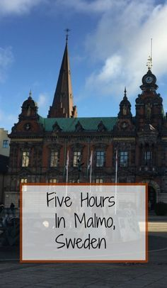 How to spend five hours in Malmo, Sweden