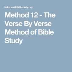 Method 12 - The Verse By Verse Method of Bible Study