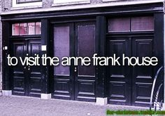 *I have Visited Anne Frank's house..What an amazing experience.