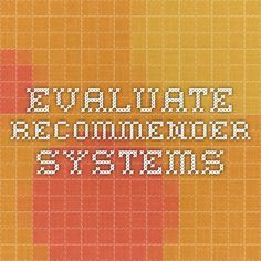evaluate recommender systems