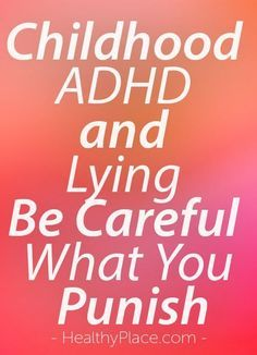 """The child with ADHD may use lying as a way to deal with shame over being unable to meet expectations. Discipline gets tricky. Here's something to think about."" www.HealthyPlace.com"