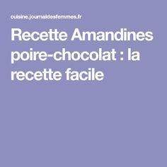 Recette Amandines poire-chocolat : la recette facile Desert Bar, Dessert Aux Fruits, Deserts, Food And Drink, Nutrition, Gluten, Muffins, Sweets, Gym