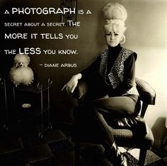Diane Arbus #photography #quotes