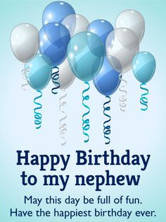 Have the Happiest Birthday - Birthday Balloon Card for Nephew: A fun and joyful birthday card, perfect for your dear nephew! This birthday balloon card will make your nephew's birthday even more fun. Blue and white balloons to match the party and a sweet message to convey your feelings. Get him this chic birthday card today and make your nephew's day perfect!
