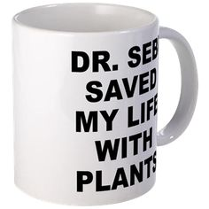 Small white mug with Dr. Sebi Saved My Life With Plants theme. Dr. Sebi was a pathologist, herbalist, biochemist that used the science of plants and nature to heal thousands and teach millions. Available in small or mega size for only $15.99. Go to the link to purchase the product and to see other options – http://www.cafepress.com/stdrsebi