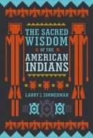 Sacred Wisdom of the American Indians (hc) by Larry Zimmerman-AzureGreen Native American Beauty, Native American History, Native American Indians, Native Americans, Native American Spirituality, The Great Migration, Vision Quest, Soul Healing, Zimmerman