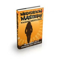 MEDITATION MASTERY - Walking Meditation Walking Meditation will help you to change your life and empower you in ways like never before!