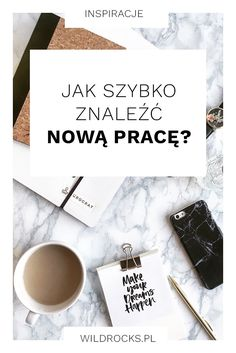 jak-szybko-znalezc-nowa%cc%a8-prace%cc%a8-wild-rocks Cv Design, Social Marketing, New Job, Wire Wrapping, Hand Lettering, Diy And Crafts, Cards Against Humanity, Social Media, Good Things