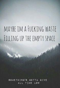 all time low, atl, dark, deep, depressed, forrest, grunge, landscape, lyrics, mountains, pop punk, quote, sad, sad song, song, space, waste, First Set on Favim.com, future hearts