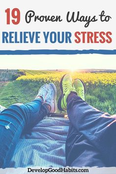 Making a habit change to reduce stress can be tricky. It may be impossible to get rid of the sources of your stress. What you can do is implement these 19 strategies to alleviate some of the problem. | Anti-Stress | Dealing with Stress