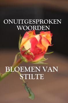 onuitgesproken woorden = bloemen van stilte