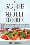 Read Book The Gastritis & GERD Diet Cookbook: 101 Healing Cookbook Recipes for Effective Natural Remedy in the Treatment, Prevention and Cure of Gastritis and Acid Reflux Author Colleen Colman, Bland Diet, Bland Food, Gerd Diet, Acid Reflux Recipes, Reflux Diet, Detox Recipes, Healthy Recipes, Drink Recipes, Delicious Recipes