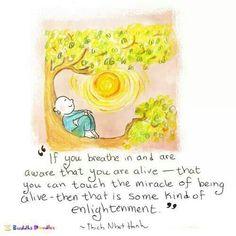 If you breath un and are aware...