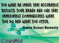 Get a Vision for Your Brand Image to Achieve Maximum Success by Dana Susan Beasley