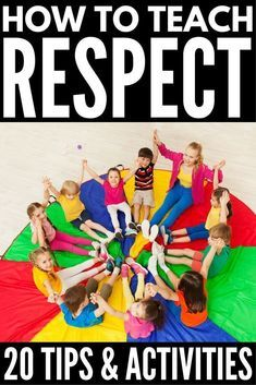 How to Teach Your Kids Respect: 7 Tips for Raising a Respectful Child