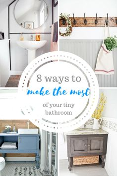 8 Ways to Make the Most of Your Tiny Bathroom
