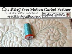 Free Motion Quilting a Curled Feather - YouTube