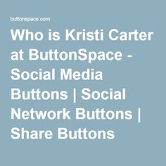 Who is Kristi Carter at ButtonSpace - Social Media Buttons | Social Network Buttons | Share Buttons