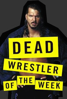 http://deadspin.com/5512595/dead-wrestler-of-the-week-chris-kanyon