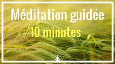 Méditation guidée : 10 minutes chaque jours Cédric Michel