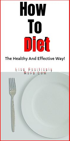 how to diet The healthy and effective way!