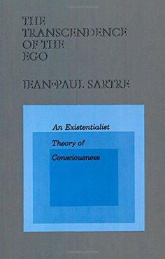 The Transcendence of the Ego: An Existentialist Theory of Consciousness by Jean-Paul Sartre http://www.amazon.com/dp/0809015455/ref=cm_sw_r_pi_dp_ewVkvb066M60S