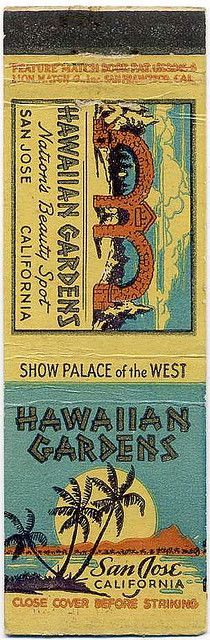 Hawaiian Gardens, San Jose, Ca 1940's 20stem #matchbook To Order your Business' own branded #matchbooks GoTo: www.GetMatches.com or CALL 800.605.7331 TODAY!