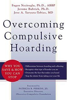 Overcoming Compulsive Hoarding: Why You Save and How You Can Stop (New Harbinger…