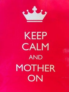 Keep calm and mother on - mamaliefde