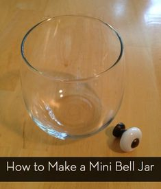 How to: Make a DIY Mini Bell Jar . cute and super simple! Glass Bell Jar, The Bell Jar, Bell Jars, Dollar Store Crafts, Dollar Stores, Apothecary Jars, Mason Jars, Silvester Diy, Cloche Decor
