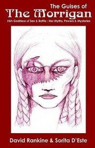 The Guises of the Morrigan, Irish Goddess, Celtic Goddess, by Sorita d'Este and David Rankine