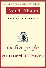 The Five People You Meet In Heaven. Interesting perspective on life after death.