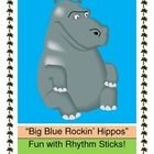 """BIG BLUE ROCKIN' HIPPOS"" - RHYTHM STICK FUN!  Even the hippos have rhythm in this fun activity using rhythm sticks!  Rhythm is a wonderful teaching tool for emerging literacy and brain development.  Use this active game to 'focus' your students or to make transition time less wiggly!  Hippo templates are included, along with specific game suggestions to maximize the good times.  More ""fun and games"" from Joyful Noises Express TpT -- your rainy-day specialist!  $"