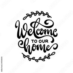 Welcome to our home hand drawn lettering. Cute housewarming calligraphy. Vector illustration. Stock Vector | Adobe Stock
