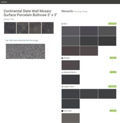 """Continental Slate Wall Mosaic Surface Porcelain Bullnose 3"""" x 3"""". Glass Tile. Flooring & Rugs. Menards. Behr. Olympic. Benjamin Moore. Valspar Paint. Dutch Boy. Click the gray Visit button to see the matching paint names."""