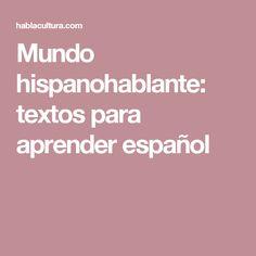 Mundo hispanohablante: textos para aprender español