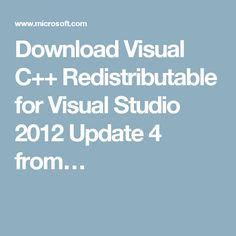 Download Visual C++ Redistributable for Visual Studio 2012 Update 4 from…