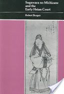 Read Books Sugawara No Michizane and the Early Heian Court [PDF, ePub, Mobi] by Robert Borgen Read Full Online