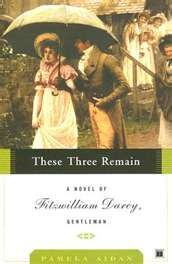These Three Remain (Mr. Darcy's point of view)