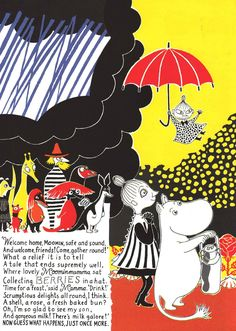 The Book About Moomin, Mymble and Little My Tove Jansson (English version by Sophie Hannah ) Originally: Hur gick det sen, 1952 pubbed i...