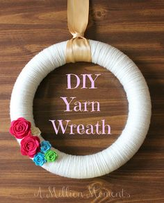 How To Make A Yarn Wreath - A Million Moments I'm working on mine...!